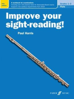 Improve your sight-reading! Flute Grades 1-3 by Paul Harris