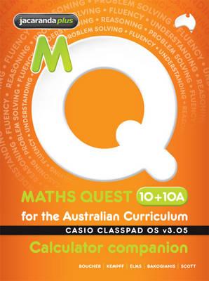 Maths Quest 10+10A for the Australian Curriculum Casio Classpad Calculator Companion by Kylie Boucher