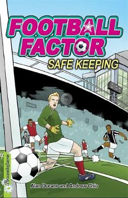 Football Factor: Safe Keeping by Alan Durant