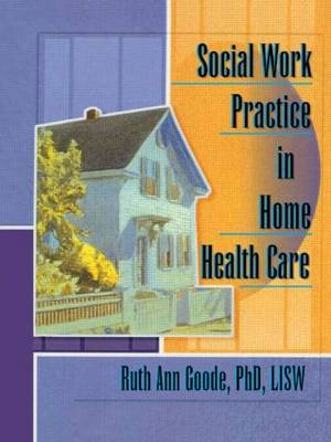 Social Work Practice in Home Health Care by Ruth Ann Goode-Chresos
