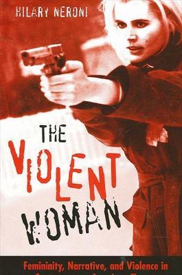 Violent Woman by Hilary Neroni