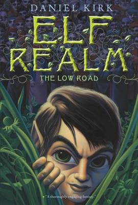 Elf Realm: The Low Road by Daniel Kirk