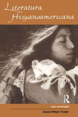 Literatura Hispanoamericana by David W. Foster