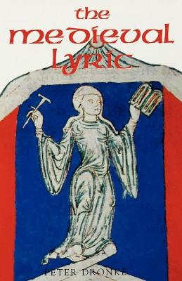 The Medieval Lyric by Peter Dronke