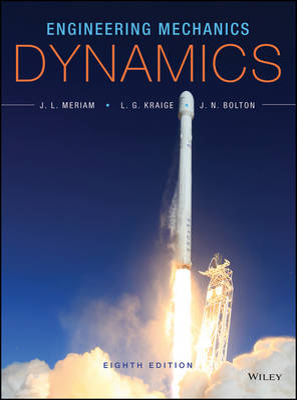 Engineering Mechanics-dynamics, Eighth Edition by James L. Meriam