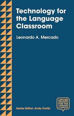 Technology for the Language Classroom by Leo Mercado