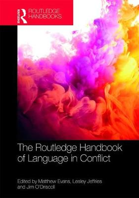 The Routledge Handbook of Language in Conflict by Matthew Evans