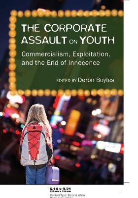 The Corporate Assault on Youth by Deron Boyles