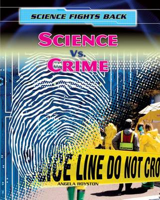 Science vs. Crime by Angela Royston