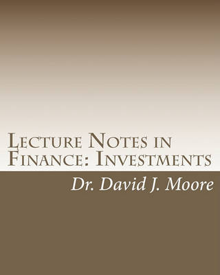 Lecture Notes in Finance by David J. Moore