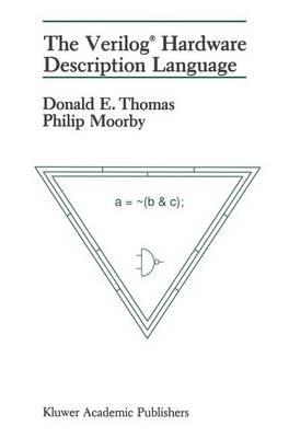 The Verilog (R) Hardware Description Language by Donald E. Thomas