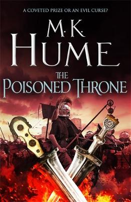 The Poisoned Throne: Tintagel Book II by M. K. Hume