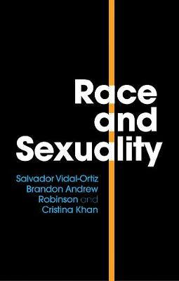 Race and Sexuality by Salvador Vidal-Ortiz