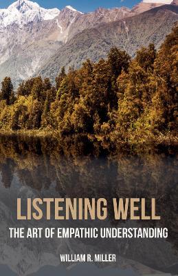Listening Well by Professor Emeritus William R Miller