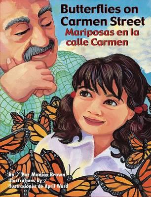 Butterflies on Carmen Street/Mariposas En La Calle Carmen by Monica Brown