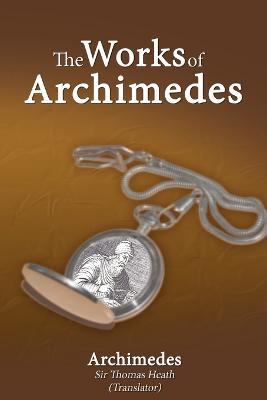 Works of Archimedes by Archimedes