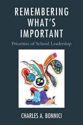 Remembering What's Important by Charles A. Bonnici