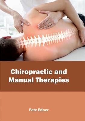 Chiropractic and Manual Therapies by Pete Edner