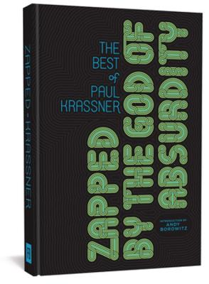 Zapped By The God Of Absurdity: The Best of Paul Krassner by Paul Krassner