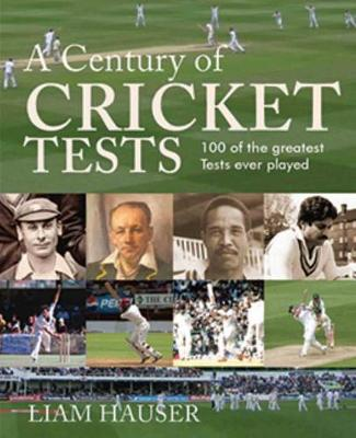 Century of Cricket Tests by Liam Hauser