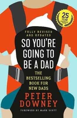 So You're Going to Be a Dad: 25th Anniversary Edition book