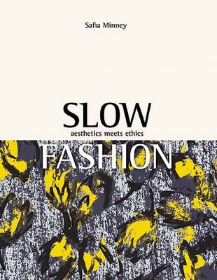 Slow Fashion: Aesthetics Meets Ethics by Safia Minney
