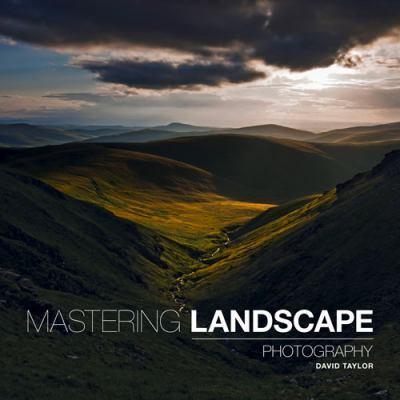 Mastering Landscape Photography by David Taylor