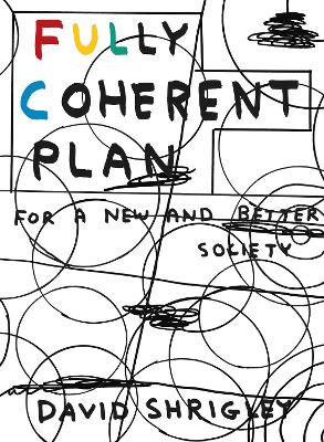 Fully Coherent Plan by David Shrigley