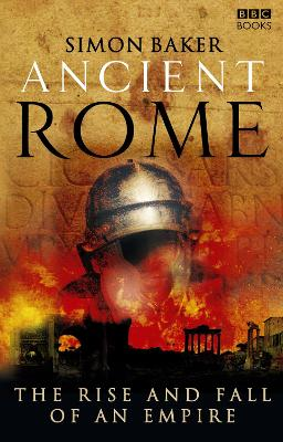 Ancient Rome: The Rise and Fall of an Empire book
