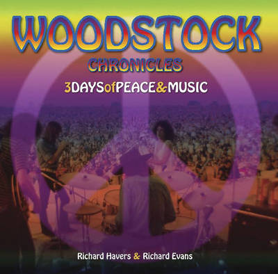 Woodstock Chronicles by Richard Havers
