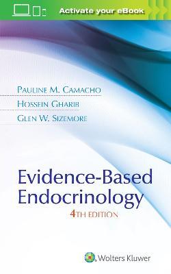 Evidence-Based Endocrinology by Pauline M Camacho