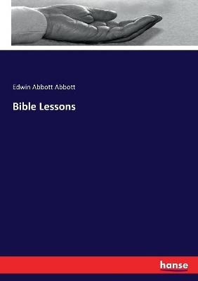 Bible Lessons by Edwin Abbott Abbott