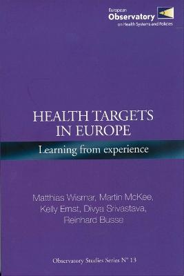 Health Targets in Europe: Learning from Experience by Matthias Wismar