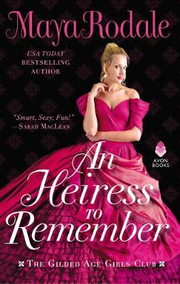 An Heiress to Remember: The Gilded Age Girls Club by Maya Rodale