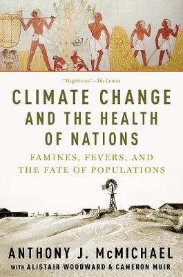 Climate Change and the Health of Nations: Famines, Fevers, and the Fate of Populations book