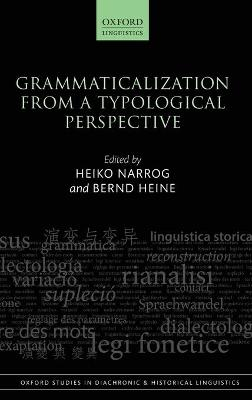 Grammaticalization from a Typological Perspective by Heiko Narrog