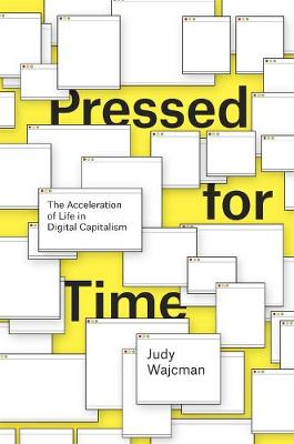 Pressed for Time by Judy Wajcman