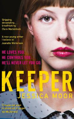 Keeper: The breath-taking literary thriller by Jessica Moor