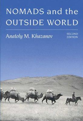 Nomads and the Outside World by Anatoly M. Khazanov