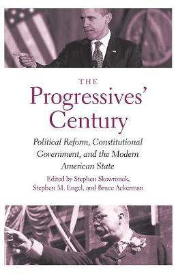 Progressives' Century by Stephen Skowronek