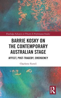 Barrie Kosky on the Contemporary Australian Stage: Affect, Post-Tragedy, Emergency book
