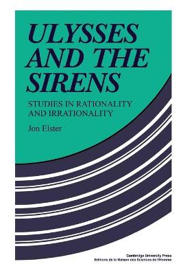 Ulysses and the Sirens by Jon Elster