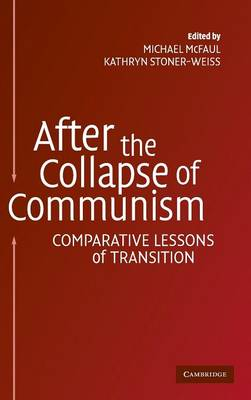 After the Collapse of Communism by Michael McFaul