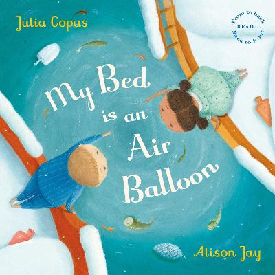 My Bed is an Air Balloon by Julia Copus