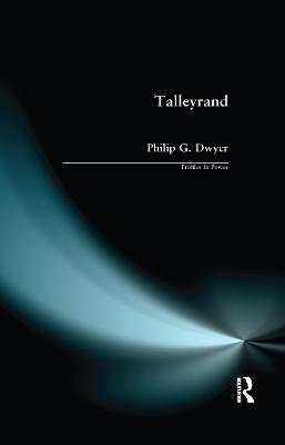 Talleyrand by Philip G. Dwyer