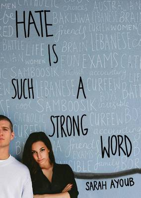Hate is Such a Strong Word... by Sarah Ayoub