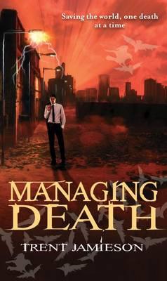 Managing Death - The Death Works Series Bk2 book