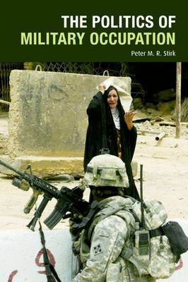 The Politics of Military Occupation by Peter Stirk