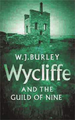 Wycliffe And The Guild Of Nine by W. J. Burley