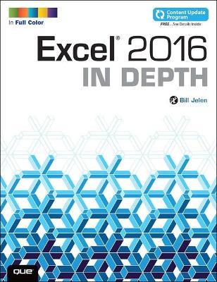 Excel 2016 In Depth (includes Content Update Program) by Bill Jelen